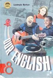 Англійська мова (Our English) 8 клас. Биркун Л.В.